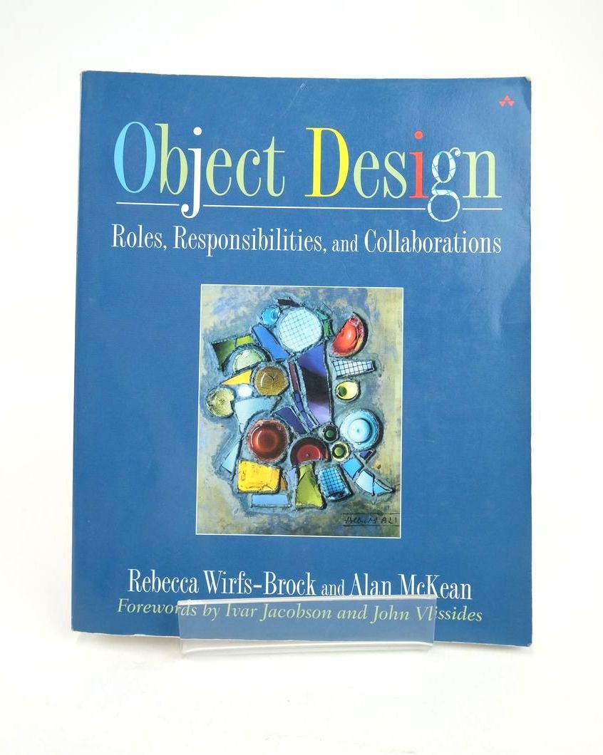Photo of OBJECT DESIGN: ROLES, RESPONSIBILITIES, AND COLLABORATIONS written by Wirfs-Brock, Rebecca McKean, Alan published by Addison-Wesley (STOCK CODE: 1820877)  for sale by Stella & Rose's Books
