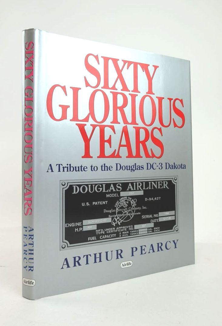 Photo of SIXTY GLORIOUS YEARS: A TRIBUTE TO THE DOUGLAS DC-3 DAKOTA written by Pearcy, Arthur published by Airlife (STOCK CODE: 1820921)  for sale by Stella & Rose's Books