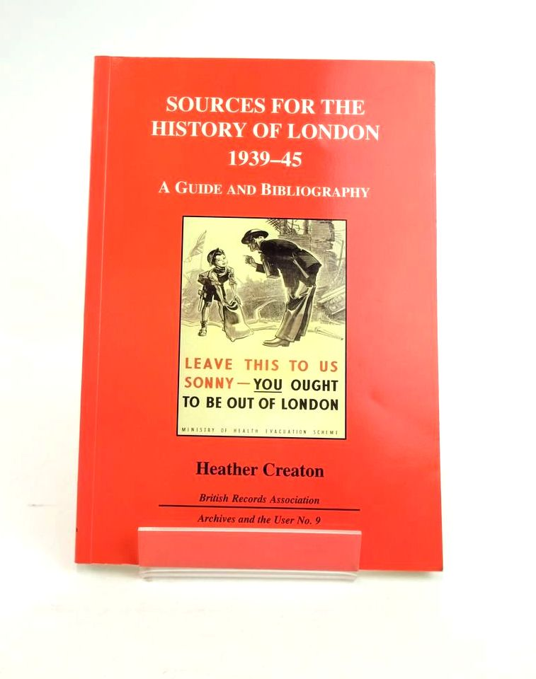 Photo of SOURCES FOR THE HISTORY OF LONDON 1939-45: A GUIDE AND BIBLIOGRAPHY- Stock Number: 1820963