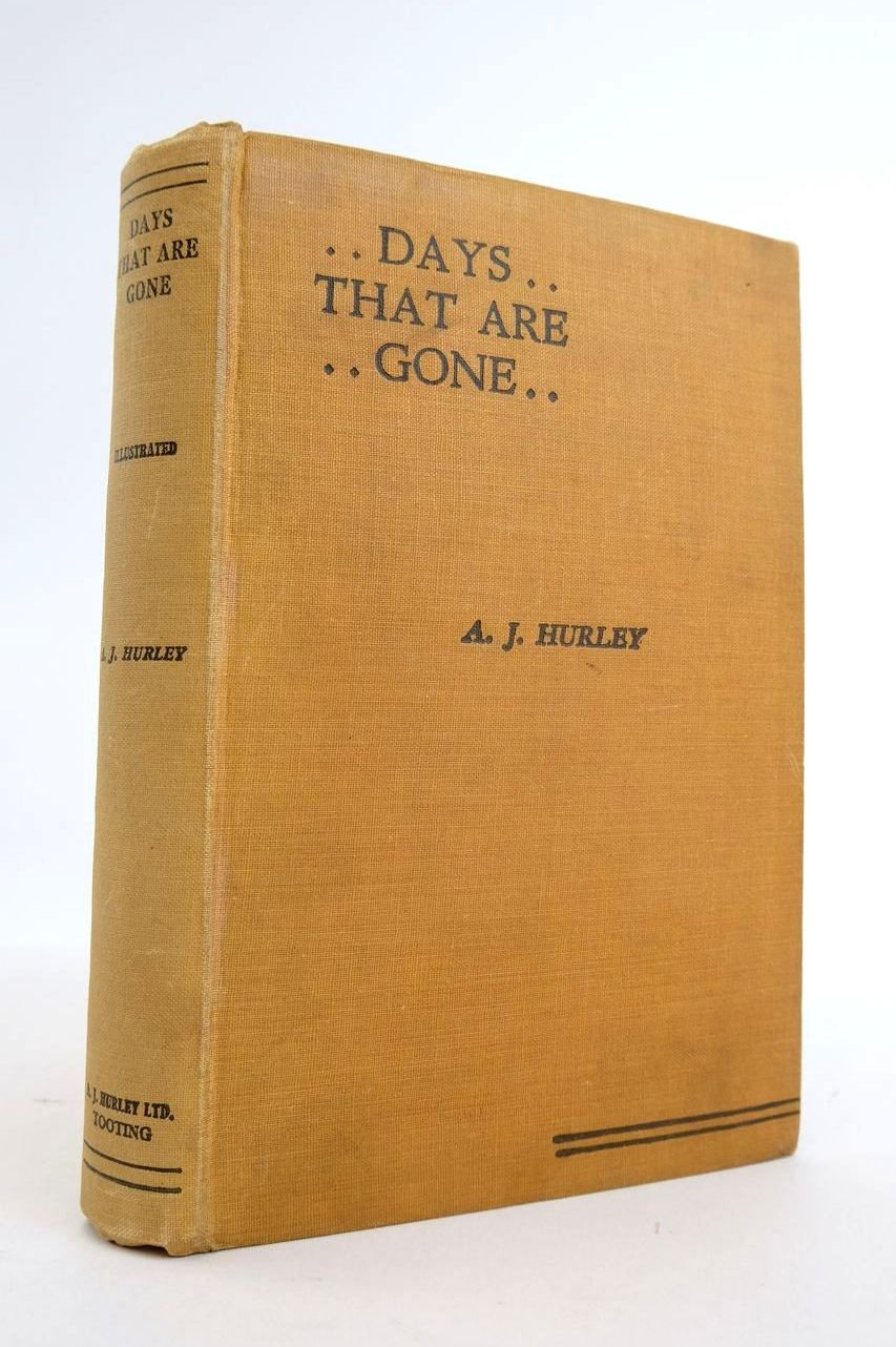 Photo of DAYS...... THAT ARE GONE: MILESTONES I HAVE PASSED IN SOUTH-WEST LONDON written by Hurley, Alfred James published by A.J. Hurley Limited (STOCK CODE: 1820979)  for sale by Stella & Rose's Books