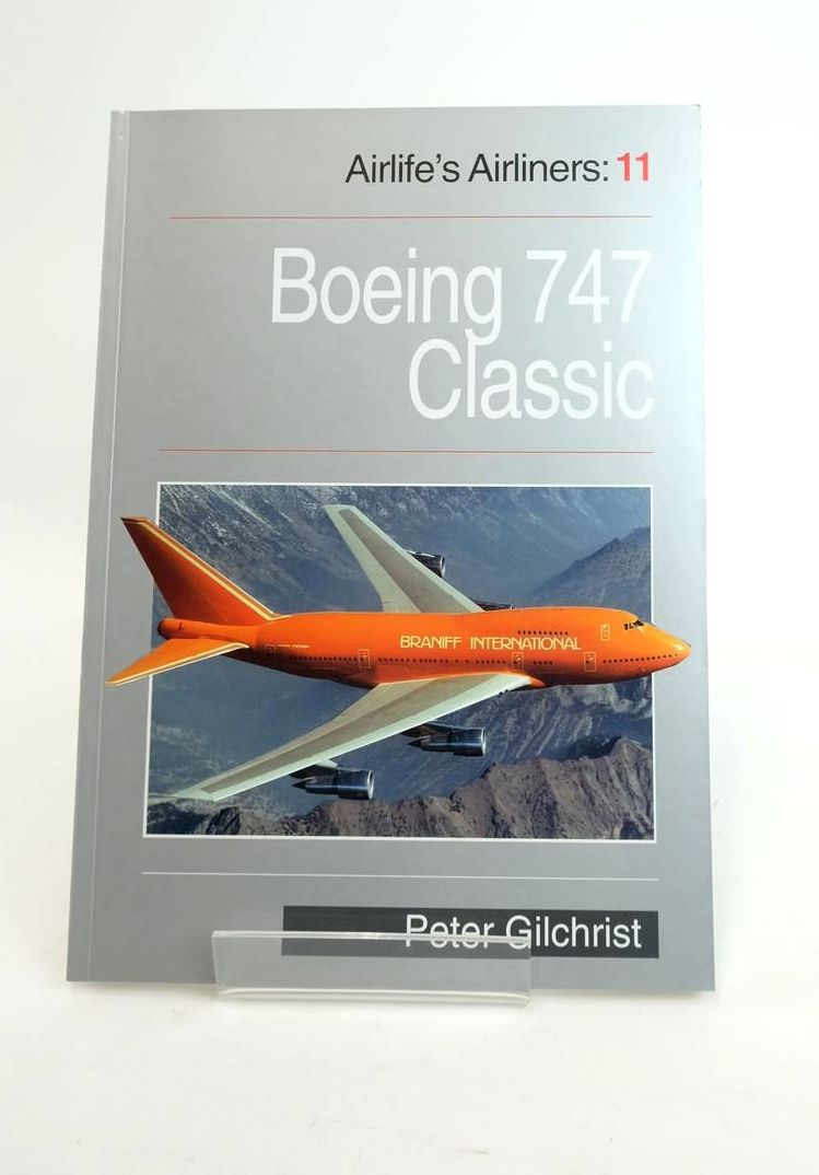 Photo of BOEING 747 CLASSIC (AIRLIFE'S AIRLINERS 11) written by Gilchrist, Peter published by Airlife (STOCK CODE: 1821013)  for sale by Stella & Rose's Books