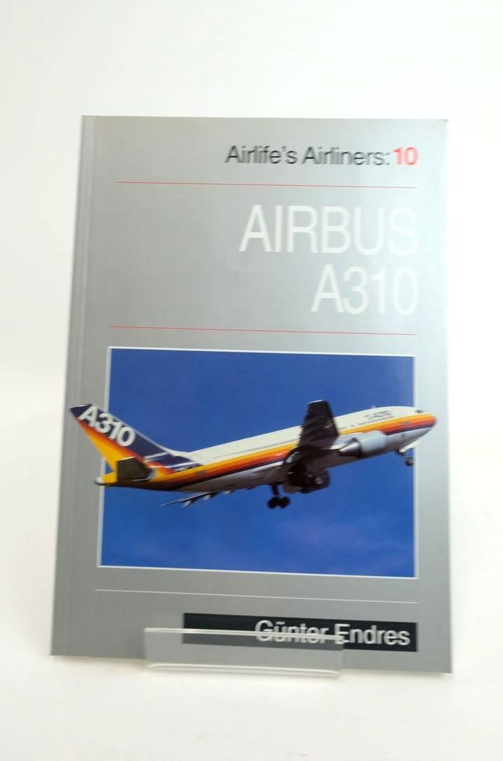 Photo of AIRBUS A310 (AIRLIFE'S AIRLINERS 10) written by Endres, Gunter G. published by Airlife (STOCK CODE: 1821014)  for sale by Stella & Rose's Books