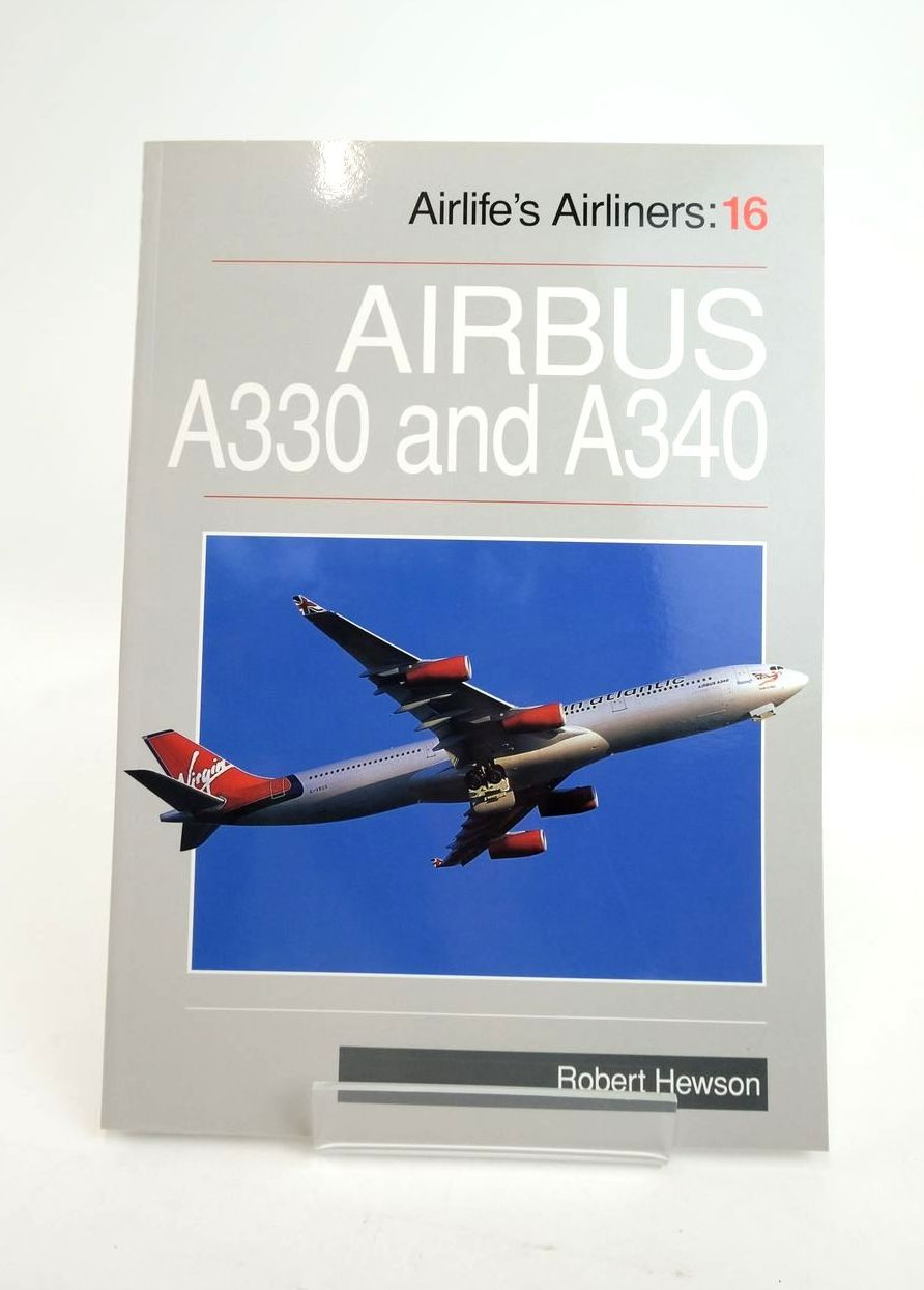 Photo of AIRBUS A330 AND A340 (AIRLIFE'S AIRLINERS 16) written by Hewson, Robert published by Airlife (STOCK CODE: 1821016)  for sale by Stella & Rose's Books