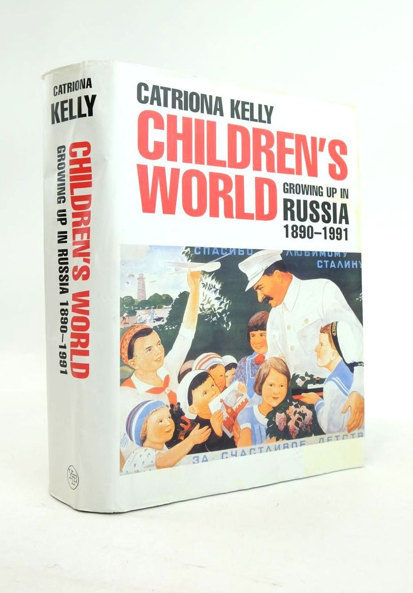 Photo of CHILDREN'S WORLD: GROWING UP IN RUSSIA, 1890-1991 written by Kelly, Catriona published by Yale University Press (STOCK CODE: 1821053)  for sale by Stella & Rose's Books