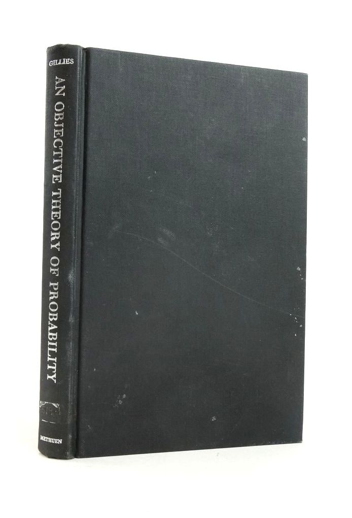 Photo of AN OBJECTIVE THEORY OF PROBABILITY written by Gillies, D.A. published by Methuen & Co. Ltd. (STOCK CODE: 1821059)  for sale by Stella & Rose's Books