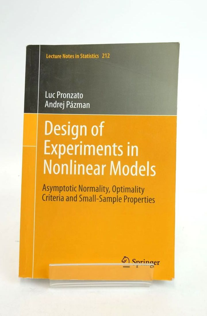 Photo of DESIGN OF EXPERIMENTS IN NONLINEAR MODELS: ASYMPTOTIC NORMALITY, OPTIMALITY CRITERIA AND SMALL-SAMPLE PROPERTIES- Stock Number: 1821065