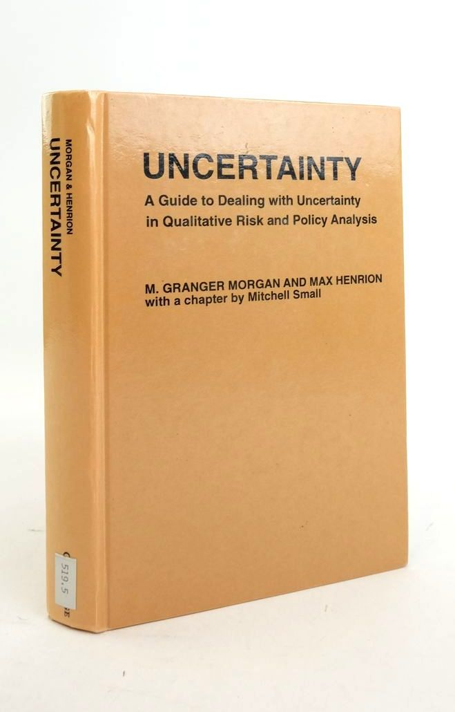 Photo of UNCERTAINTY: A GUIDE TO DEALING WITH UNCERTAINTY IN QUANTITATIVE RISK AND POLICY ANALYSIS written by Morgan, M. Granger Henrion, Max Small, Mitchell published by Cambridge University Press (STOCK CODE: 1821072)  for sale by Stella & Rose's Books