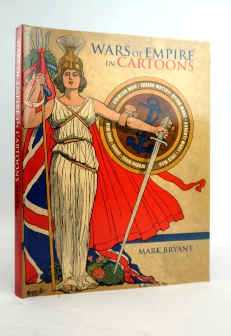 Photo of WARS OF EMPIRE IN CARTOONS written by Bryant, Mark published by Grub Street (STOCK CODE: 1821169)  for sale by Stella & Rose's Books