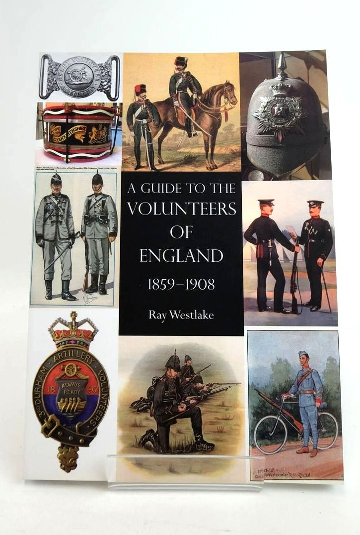 Photo of A GUIDE TO THE VOLUNTEERS OF ENGLAND 1859-1908 written by Westlake, Ray published by The Naval & Military Press Ltd. (STOCK CODE: 1821173)  for sale by Stella & Rose's Books