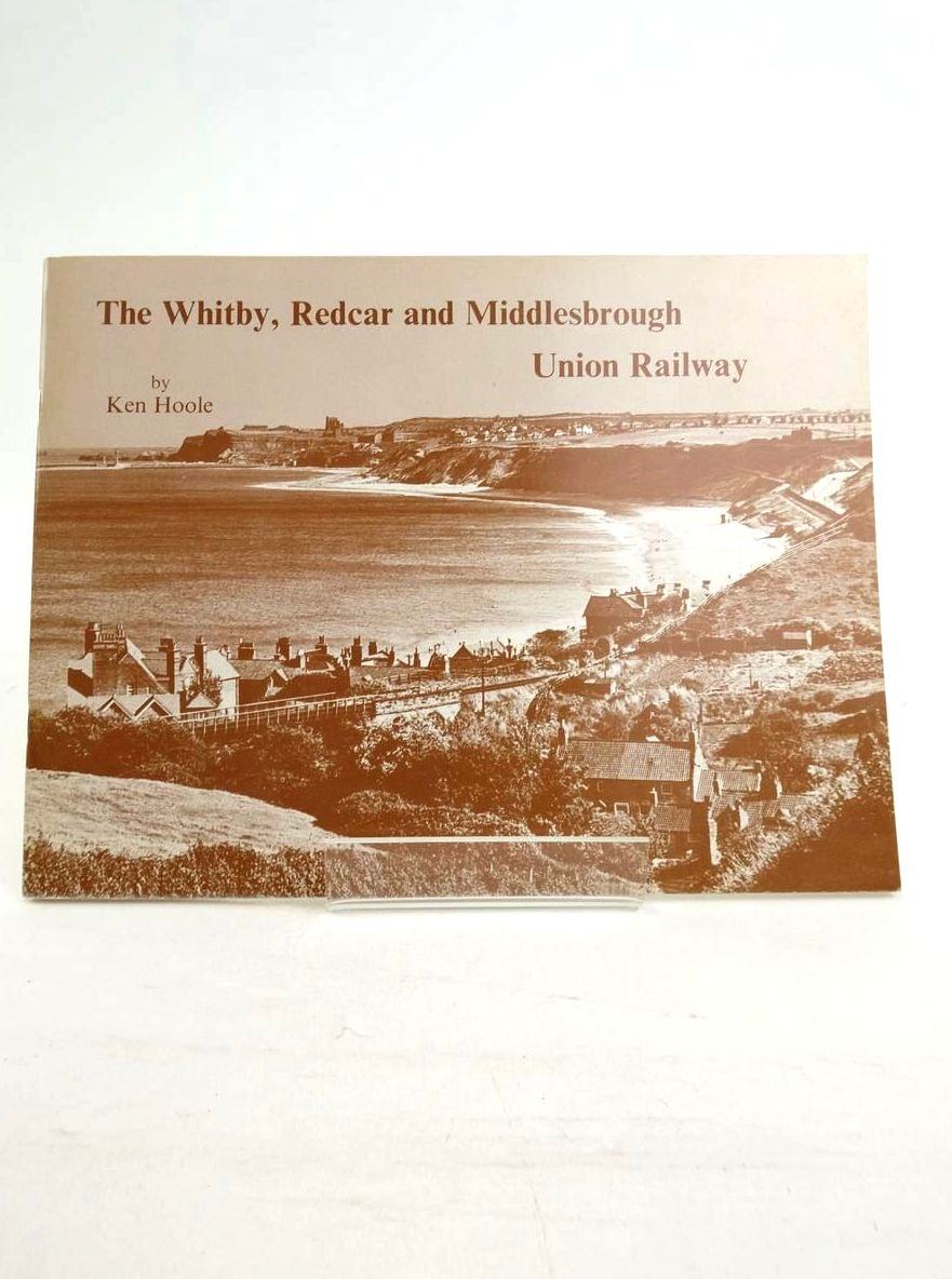 Photo of THE WHITBY, REDCAR AND MIDDLESBROUGH UNION RAILWAY written by Hoole, Ken published by Hendon Publishing Co. Ltd. (STOCK CODE: 1821191)  for sale by Stella & Rose's Books