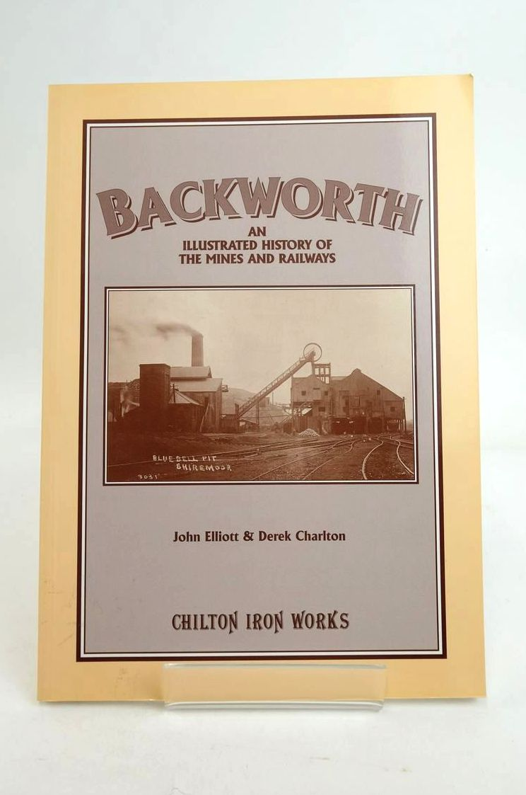 Photo of BACKWORTH: AN ILLUSTRATED HISTORY OF THE MINES AND RAILWAYS- Stock Number: 1821194