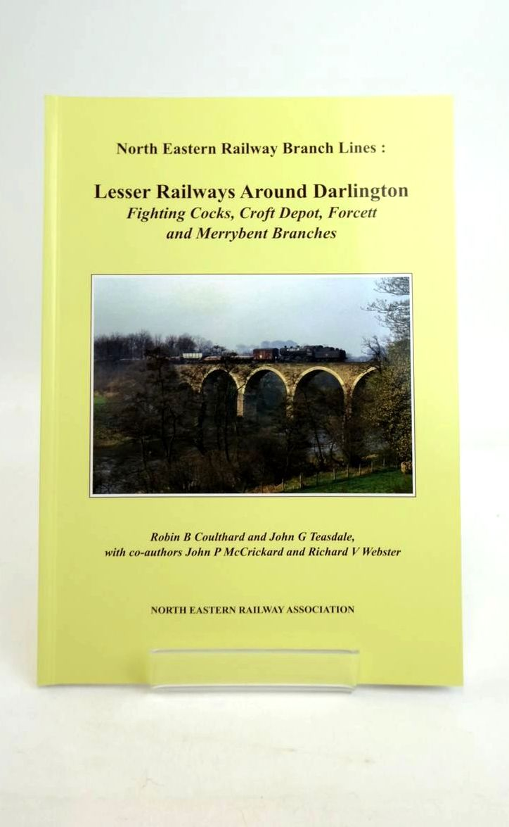 Photo of NORTH EASTERN RAILWAY BRANCH LINES: LESSER RAILWAYS AROUND DARLINGTON written by Coulthard, Robin B. Teasdale, John G. McCrickard, John P. Webster, Richard V. published by The North Eastern Railway Association (STOCK CODE: 1821198)  for sale by Stella & Rose's Books