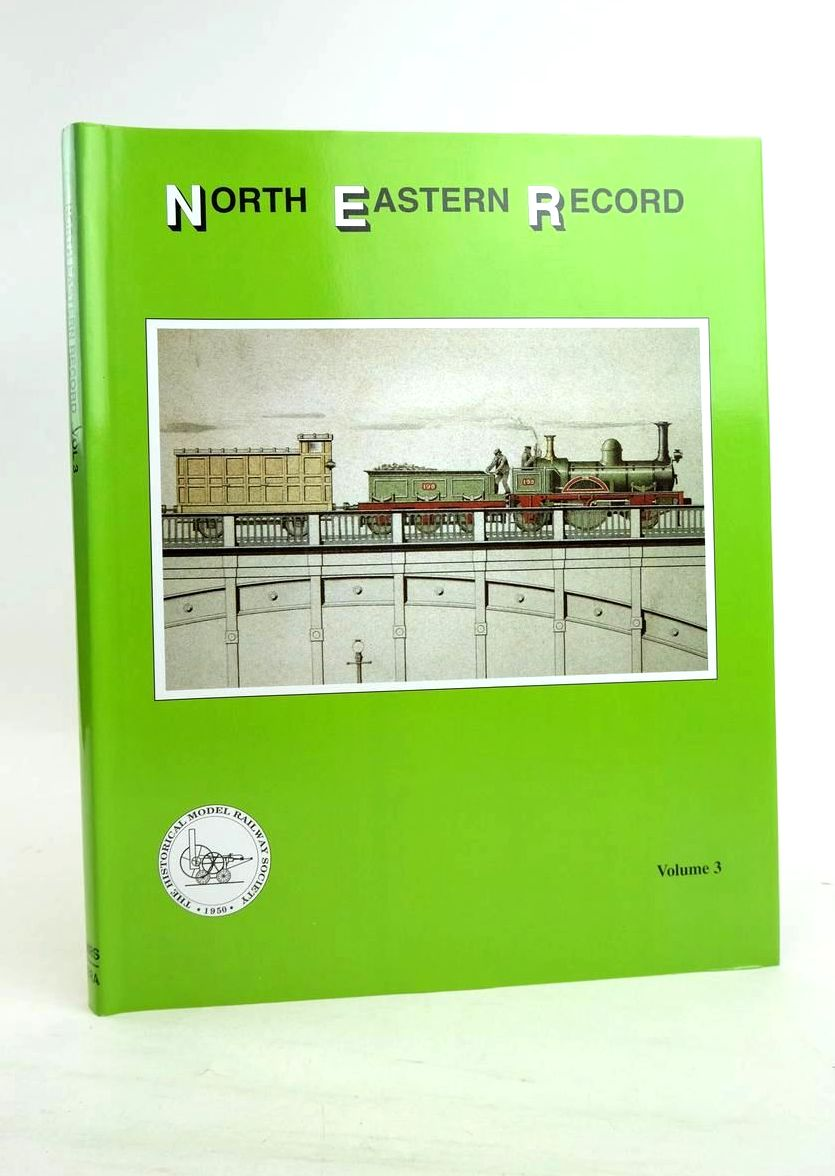 Photo of NORTH EASTERN RECORD VOLUME 3 written by Fleming, J.M. published by Historical Model Railway Society (STOCK CODE: 1821205)  for sale by Stella & Rose's Books