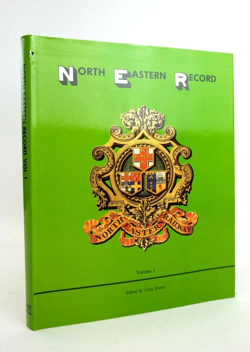 Photo of NORTH EASTERN RECORD VOLUME 1 written by Foster, Colin Addyman, John Mackay, Neil Hoole, Ken et al, published by Historical Model Railway Society (STOCK CODE: 1821207)  for sale by Stella & Rose's Books