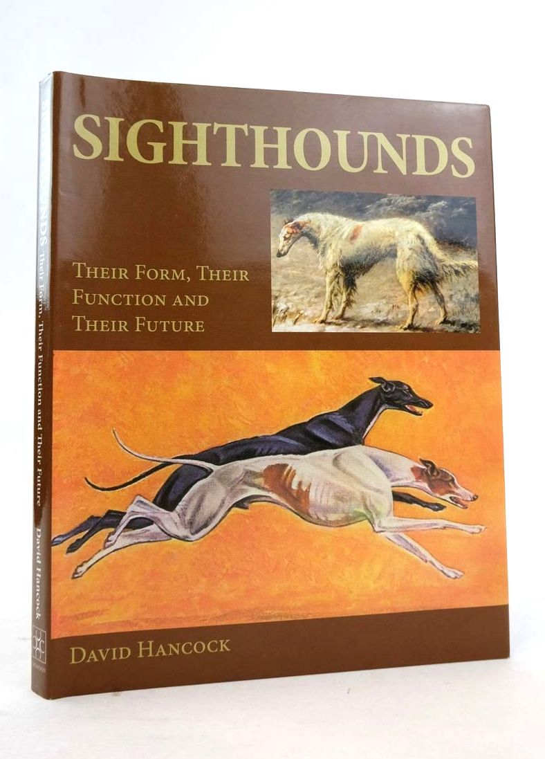 Photo of SIGHTHOUNDS: THEIR FORM, THEIR FUNCTION AND THEIR FUTURE- Stock Number: 1821208
