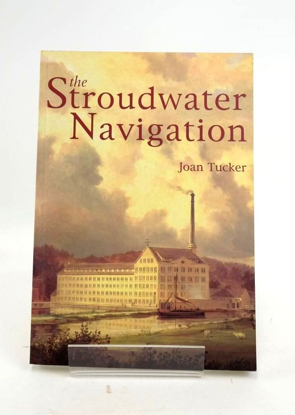 Photo of THE STROUDWATER NAVIGATION: A SOCIAL HISTORY written by Tucker, Joan published by Tempus (STOCK CODE: 1821209)  for sale by Stella & Rose's Books