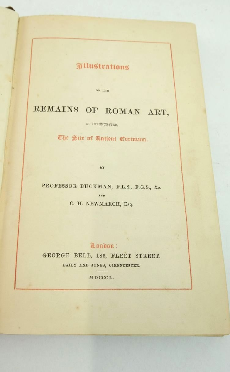 Photo of ILLUSTRATIONS OF THE REMAINS OF ROMAN ART IN CIRENCESTER, THE SITE OF ANTIENT CORINIUM written by Buckman, Professor Newmarch, C.H. published by George Bell (STOCK CODE: 1821231)  for sale by Stella & Rose's Books