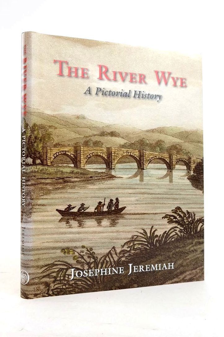 Photo of THE RIVER WYE A PICTORIAL HISTORY written by Jeremiah, Josephine published by Phillimore (STOCK CODE: 1821232)  for sale by Stella & Rose's Books