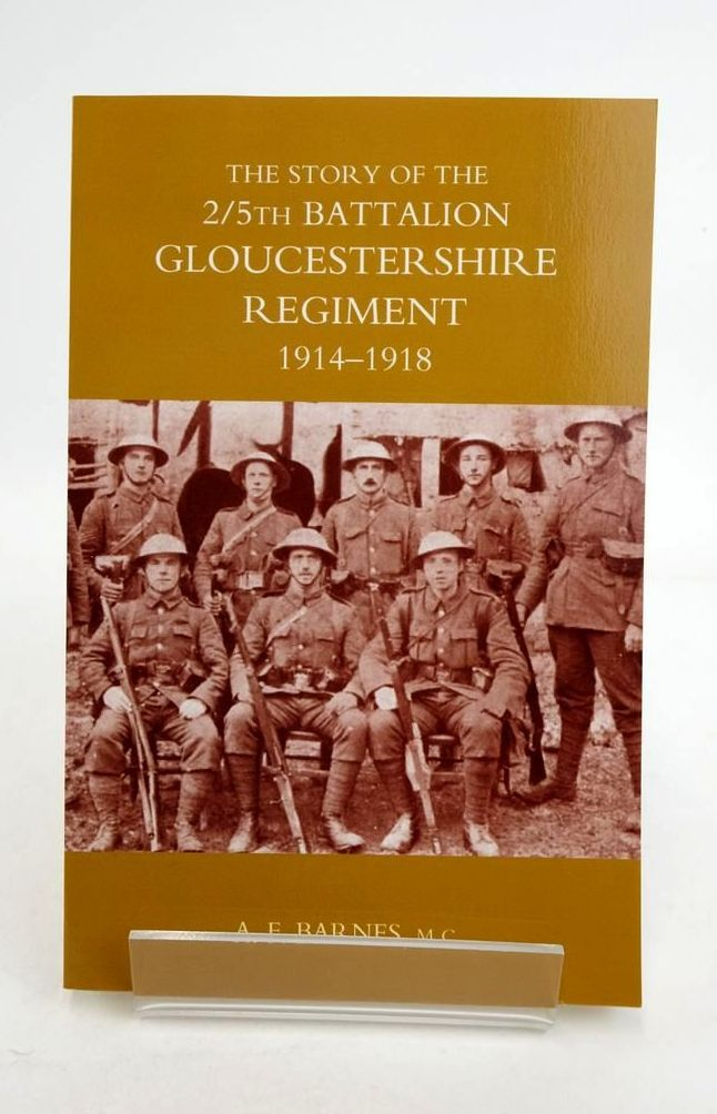 Photo of THE STORY OF THE 2/5TH BATTALION GLOUCESTERSHIRE REGIMENT 1914-1918- Stock Number: 1821242