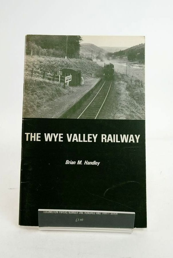 Photo of THE WYE VALLEY RAILWAY (LOCOMOTION PAPERS 137) written by Handley, Brian M. published by The Oakwood Press (STOCK CODE: 1821246)  for sale by Stella & Rose's Books