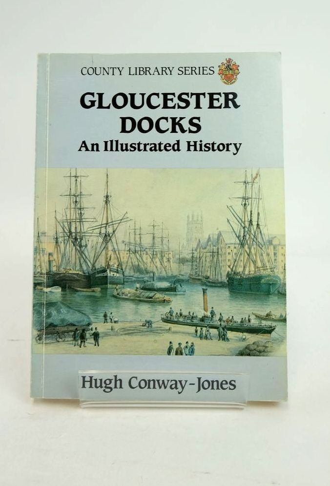 Photo of GLOUCESTER DOCKS: AN ILLUSTRATED HISTORY written by Conway-Jones, Hugh published by Alan Sutton, Gloucestershire County Library (STOCK CODE: 1821260)  for sale by Stella & Rose's Books