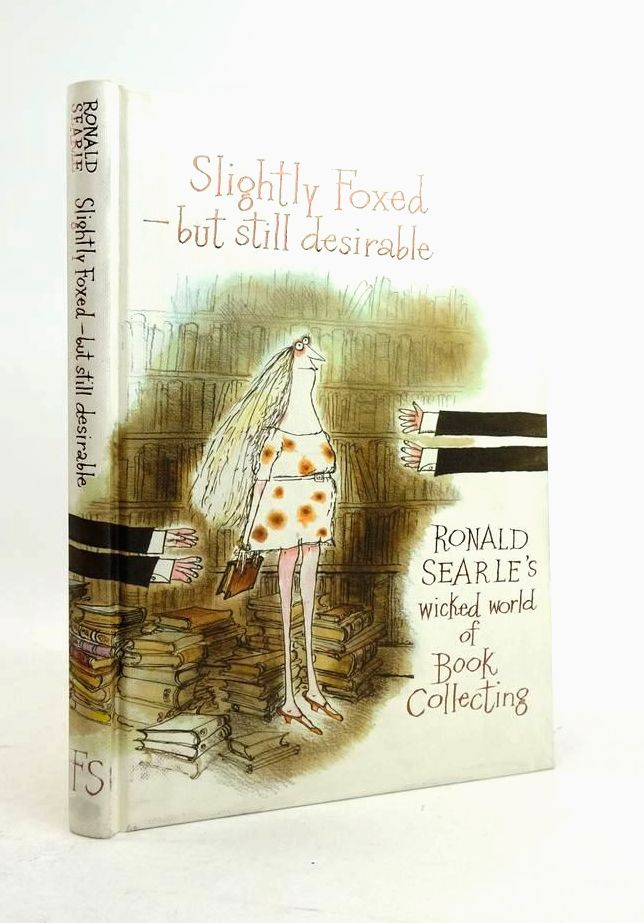 Photo of SLIGHTLY FOXED - BUT STILL DESIRABLE: RONALD SEARLE'S WICKED WORLD OF BOOK COLLECTING written by Searle, Ronald illustrated by Searle, Ronald published by Folio Society (STOCK CODE: 1821309)  for sale by Stella & Rose's Books