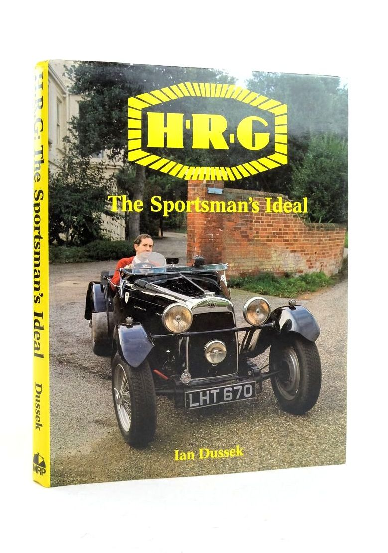 Photo of H.R.G. THE SPORTSMAN'S IDEAL written by Dussek, Ian published by Motor Racing Publications Ltd. (STOCK CODE: 1821438)  for sale by Stella & Rose's Books