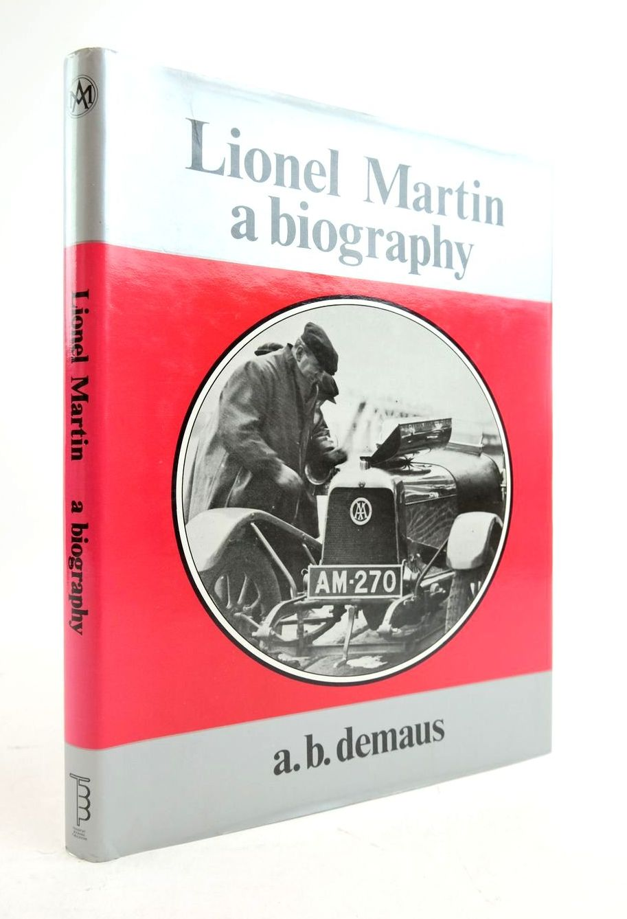 Photo of LIONEL MARTIN: A BIOGRAPHY written by Demaus, A.B. published by Transport Bookman Publications (STOCK CODE: 1821698)  for sale by Stella & Rose's Books