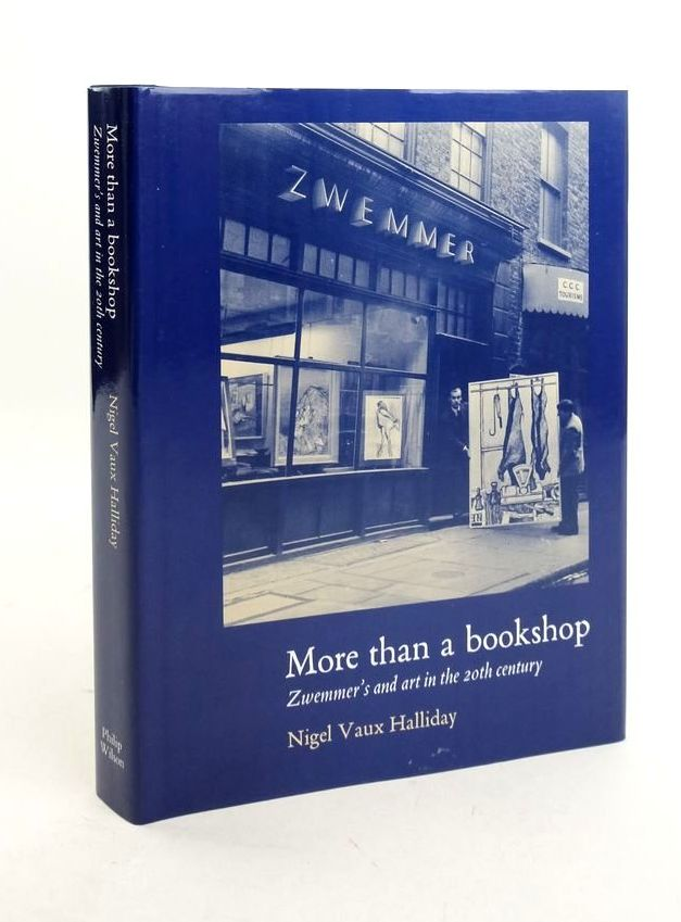 Photo of MORE THAN A BOOKSHOP: ZWEMMER'S AND ART IN THE 20TH CENTURY written by Halliday, Nigel Vaux published by Philip Wilson Publishers (STOCK CODE: 1821737)  for sale by Stella & Rose's Books