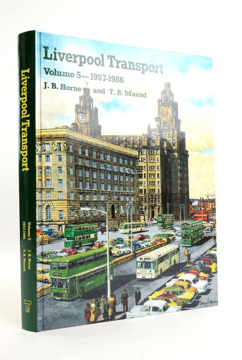 Photo of LIVERPOOL TRANSPORT VOLUME 5 - 1957-1986 written by Horne, J.B. Maund, T.B. published by Transport Publishing Co. Ltd. (STOCK CODE: 1821747)  for sale by Stella & Rose's Books