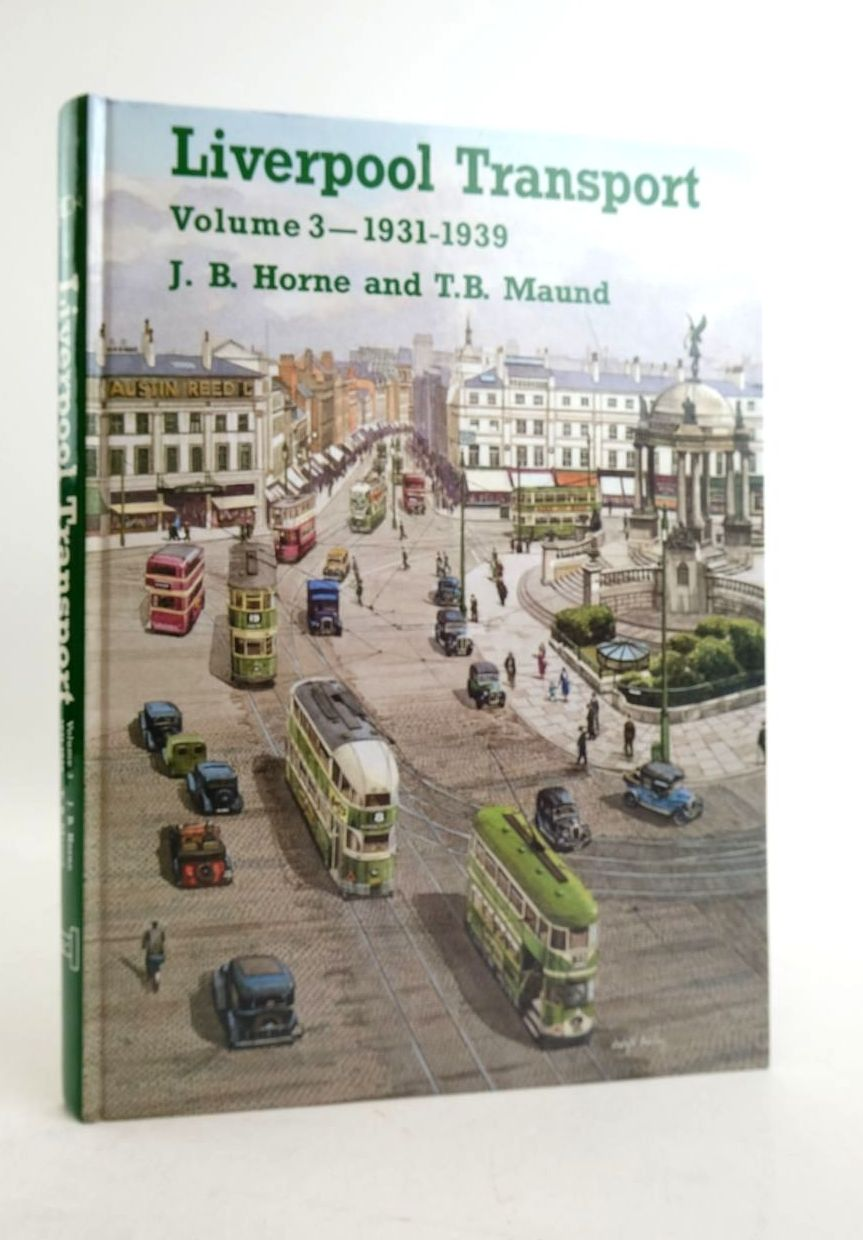 Photo of LIVERPOOL TRANSPORT VOLUME 3 1931-1939 written by Horne, J.B. Maund, T.B. published by Transport Publishing Co. Ltd. (STOCK CODE: 1821748)  for sale by Stella & Rose's Books