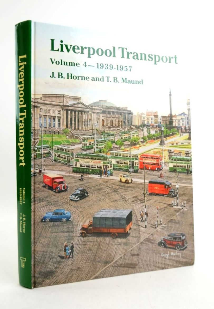 Photo of LIVERPOOL TRANSPORT VOLUME 4 1939-1957 written by Horne, J.B. Maund, T.B. published by Transport Publishing Co. Ltd. (STOCK CODE: 1821749)  for sale by Stella & Rose's Books