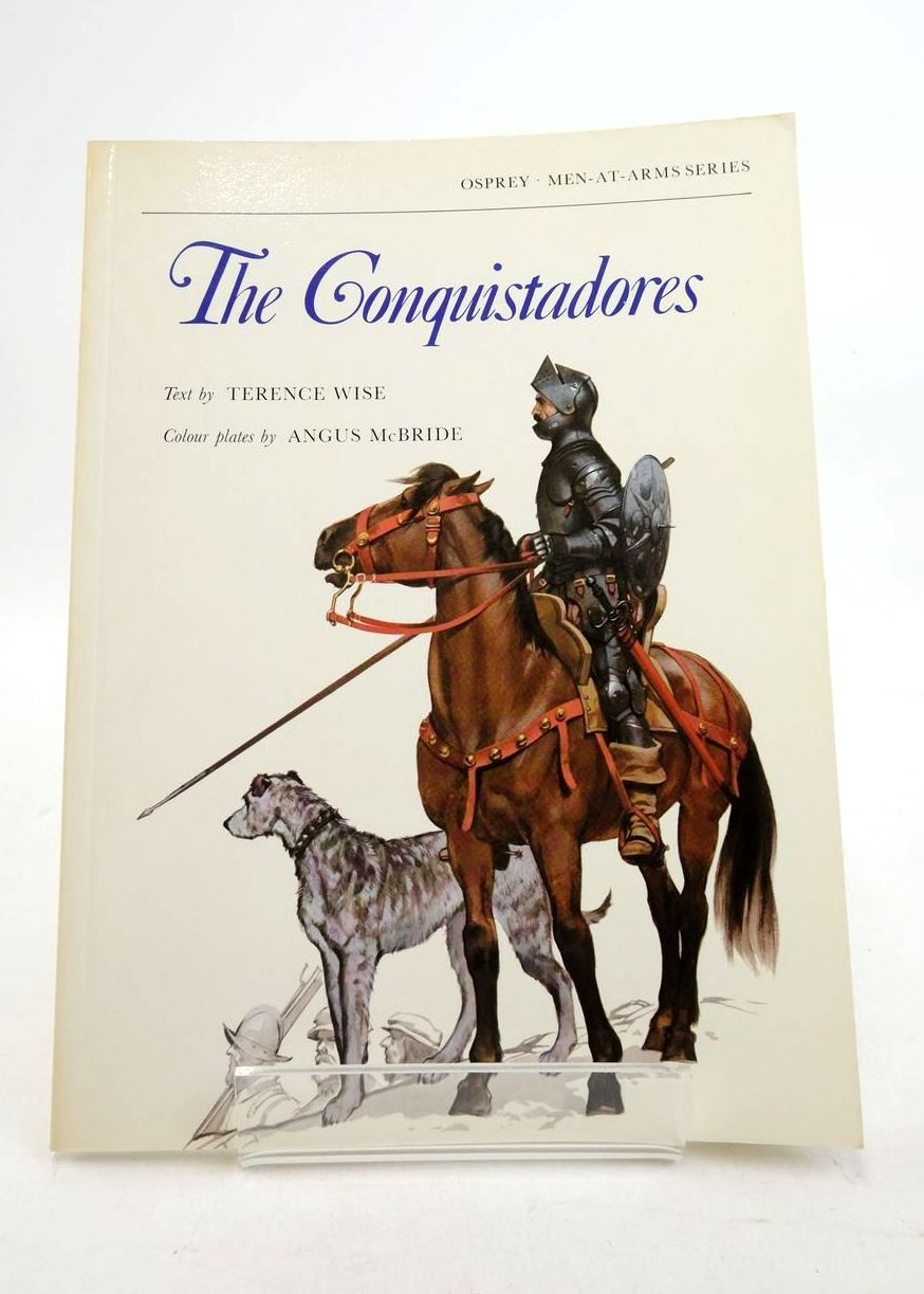 Photo of THE CONQUISTADORES (MEN-AT-ARMS) written by Wise, Terence illustrated by McBride, Angus published by Osprey Publishing (STOCK CODE: 1821814)  for sale by Stella & Rose's Books