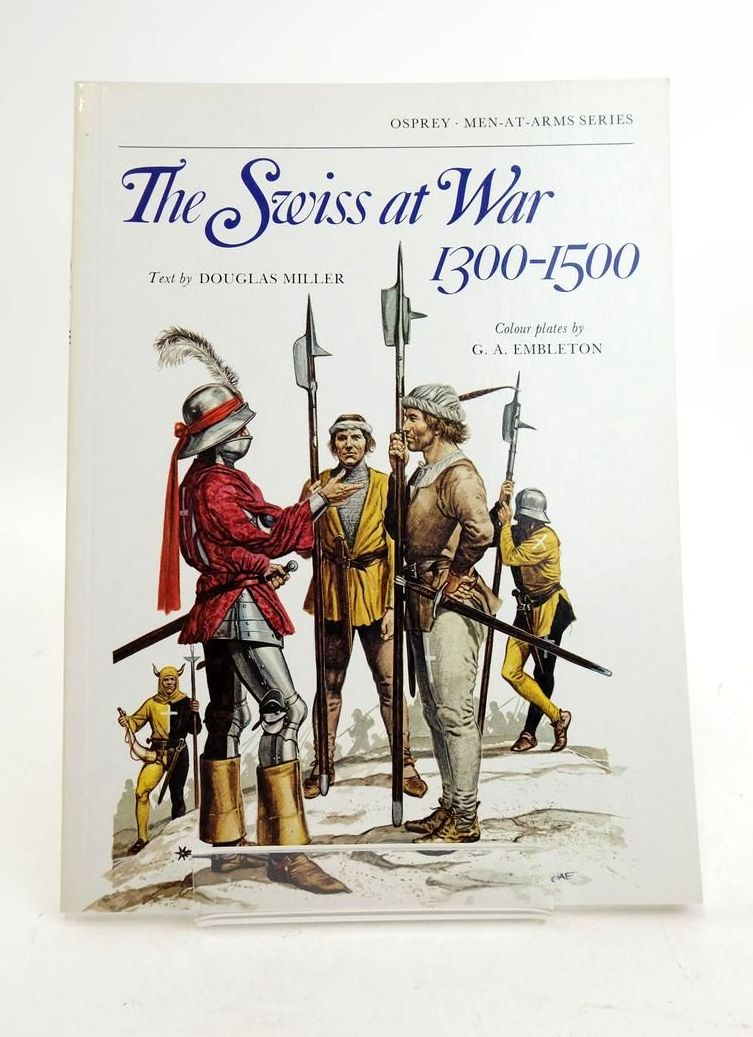 Photo of THE SWISS AT WAR 1300-1500 (MEN-AT-ARMS) written by Miller, Douglas illustrated by Embleton, G.A. published by Osprey Publishing (STOCK CODE: 1821815)  for sale by Stella & Rose's Books