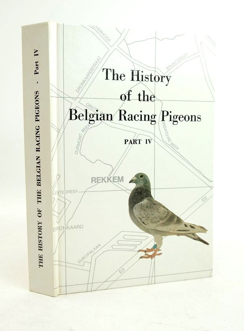 Photo of THE HISTORY OF BELGIAN RACING PIGEONS PART IV written by Gallez, Jules (STOCK CODE: 1821822)  for sale by Stella & Rose's Books