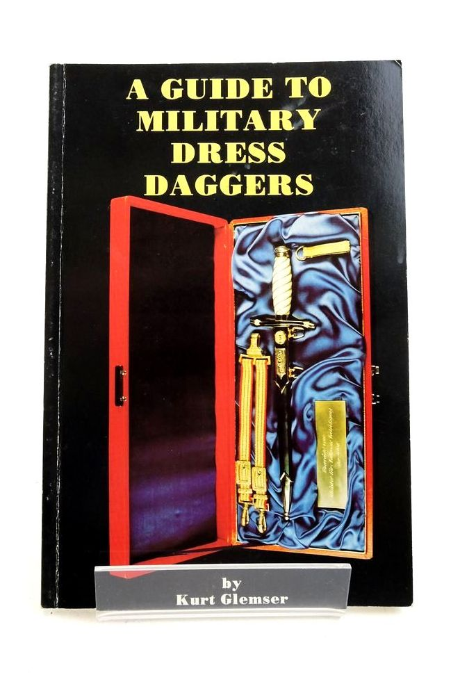 Photo of A GUIDE TO MILITARY DRESS DAGGERS written by Glemser, Kurt published by Kurt Glemser (STOCK CODE: 1821835)  for sale by Stella & Rose's Books