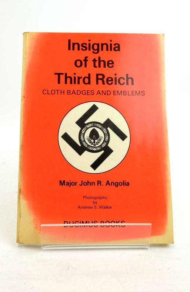 Photo of INSIGNIA OF THE THIRD REICH: CLOTH BADGES AND EMBLEMS written by Angolia, John R. published by Ducimus Books (STOCK CODE: 1821838)  for sale by Stella & Rose's Books