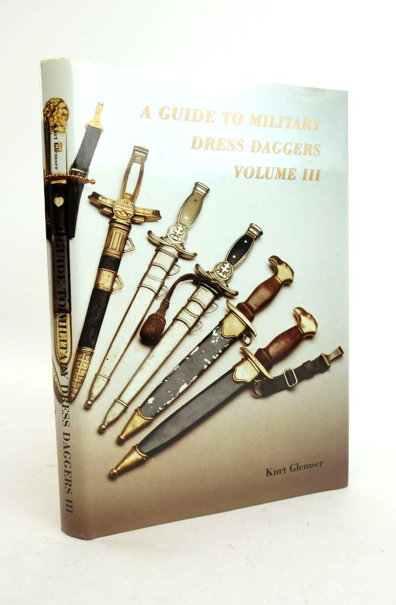 Photo of A GUIDE TO MILITARY DRESS DAGGERS III written by Glemser, Kurt published by Kurt Glemser (STOCK CODE: 1821843)  for sale by Stella & Rose's Books