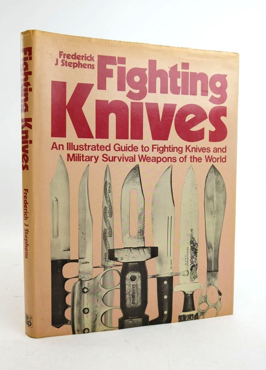 Photo of FIGHTING KNIVES: AN ILLUSTRATED GUIDE TO FIGHTING KNIVES AND MILITARY SURVIVAL WEAPONS OF THE WORLD written by Stephens, Frederick J. published by Arms & Armour Press (STOCK CODE: 1821889)  for sale by Stella & Rose's Books