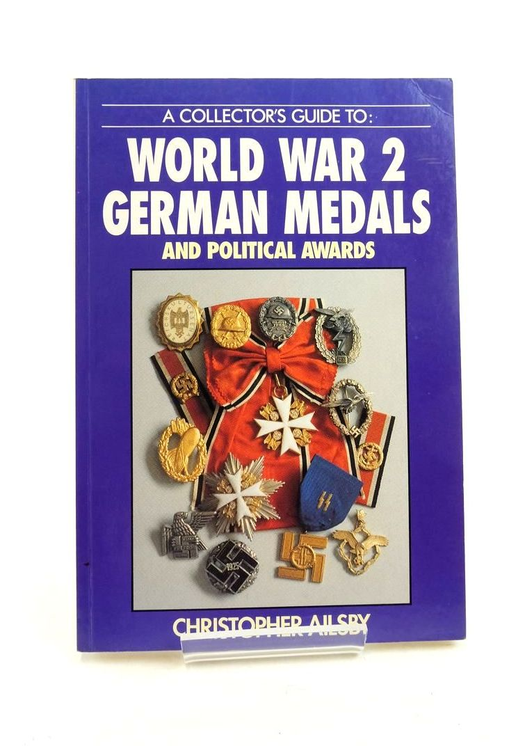 Photo of WORLD WAR 2 GERMAN MEDALS AND POLITICAL AWARDS written by Ailsby, Christopher published by Ian Allan (STOCK CODE: 1821893)  for sale by Stella & Rose's Books