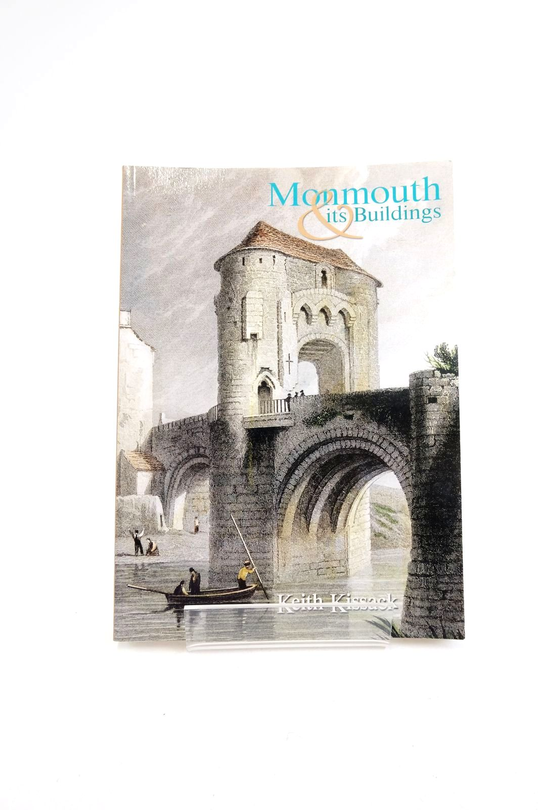 Photo of MONMOUTH AND ITS BUILDINGS written by Kissack, Keith published by Logaston Press (STOCK CODE: 1821908)  for sale by Stella & Rose's Books