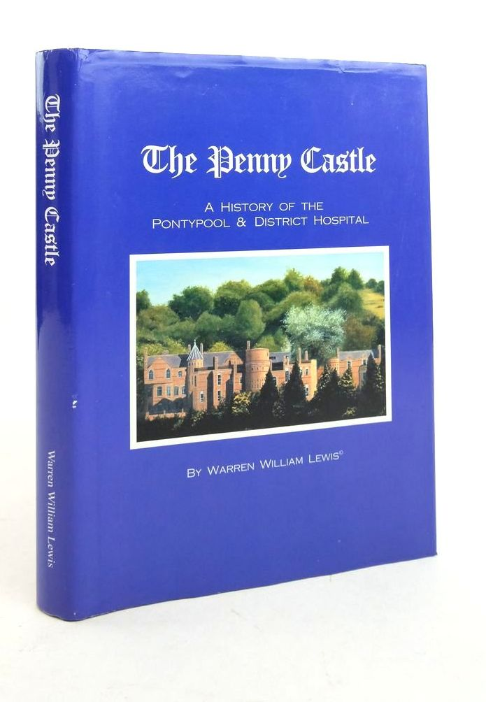 Photo of THE PENNY CASTLE: A HISTORY OF THE PONTYPOOL & DISTRICT HOSPITAL 1903 TO 1993- Stock Number: 1821924
