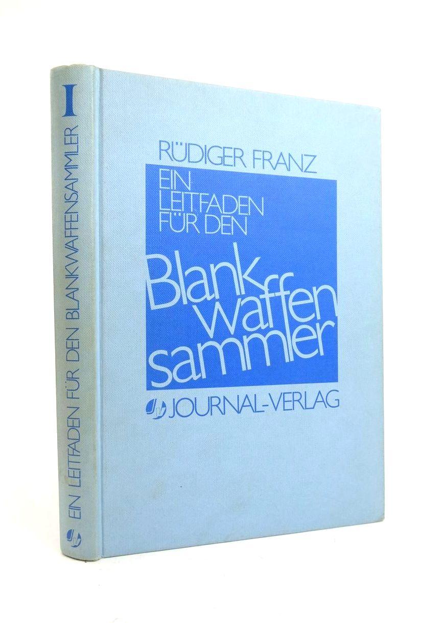 Photo of EIN LEITFADEN FUR DEN BLANK WAFFEN SAMMLER- Stock Number: 1821967