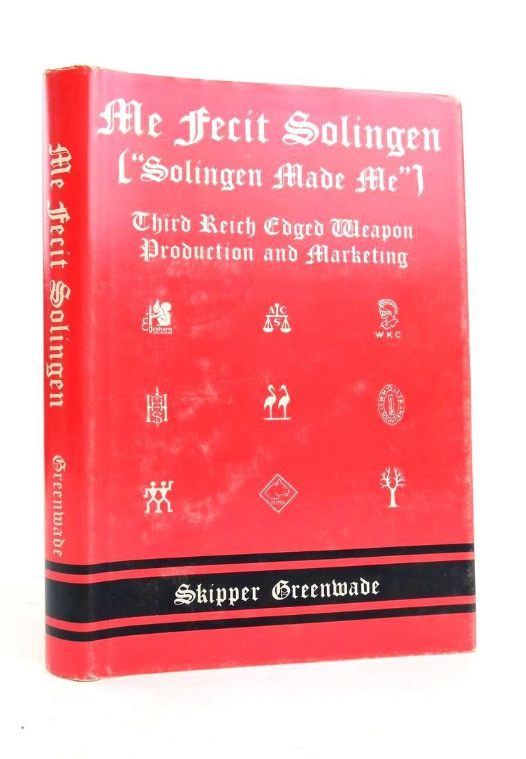 Photo of ME FERIT SOLINGEN SOLINGEN MADE ME: THIRD REICH EDGED WEAPON PRODUCTION AND MARKETING written by Greenwade, Albert W. published by Albert W. Greenwade (STOCK CODE: 1821969)  for sale by Stella & Rose's Books