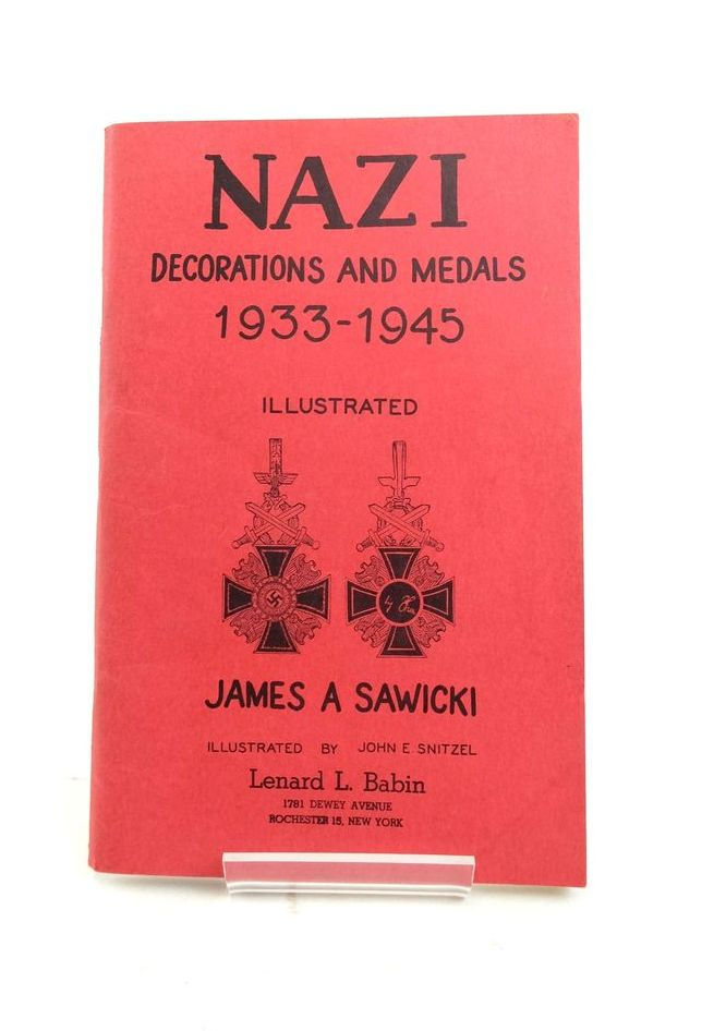 Photo of NAZI DECORATIONS AND MEDALS 1933-1945 written by Sawicki, James A. illustrated by Snitzel, John E. published by Lenard L. Babin (STOCK CODE: 1821971)  for sale by Stella & Rose's Books