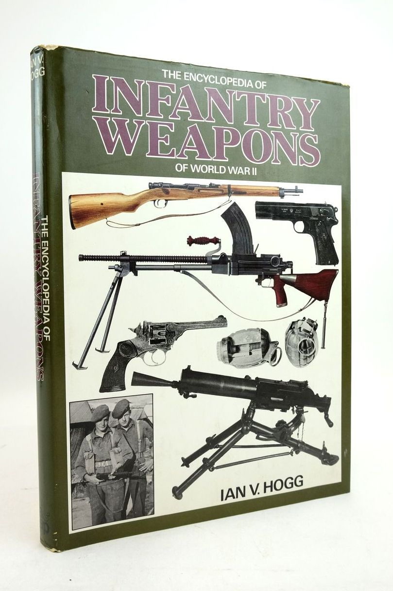 Photo of THE ENCYCLOPEDIA OF INFANTRY WEAPONS OF WORLD WAR II written by Hogg, Ian V. published by Arms & Armour Press (STOCK CODE: 1821976)  for sale by Stella & Rose's Books