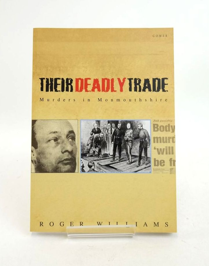 Photo of THEIR DEADLY TRADE: MURDERS IN MONMOUTHSHIRE- Stock Number: 1821982