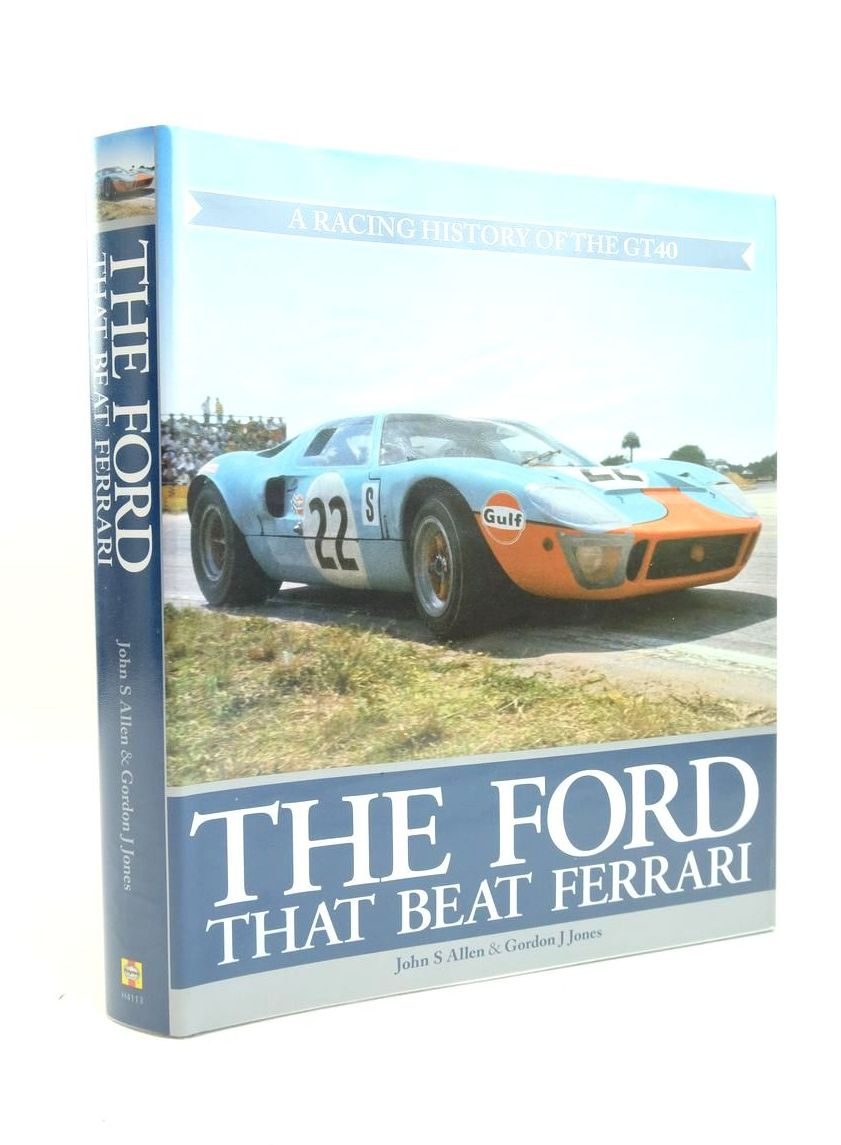 Photo of THE FORD THAT BEAT FERRARI: A RACING HISTORY OF THE GT40- Stock Number: 1822009