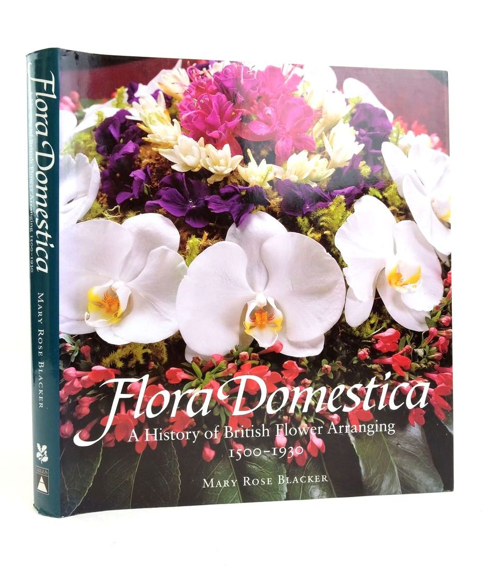 Photo of FLORA DOMESTICA: A HISTORY OF BRITISH FLOWER ARRANGING 1500-1930 written by Blacker, Mary Rose published by The National Trust, Harry N. Abrams, Inc. (STOCK CODE: 1822017)  for sale by Stella & Rose's Books