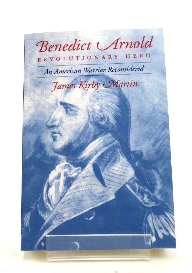 Photo of BENEDICT ARNOLD: REVOLUTIONARY HERO written by Martin, James Kirby published by New York University Press (STOCK CODE: 1822102)  for sale by Stella & Rose's Books